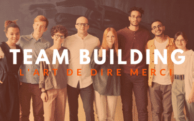Team Building : L'Art de dire « Merci » !